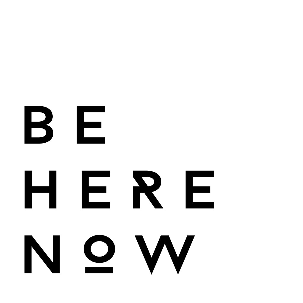 BE HERE NOW - Headed Somewhere Blog